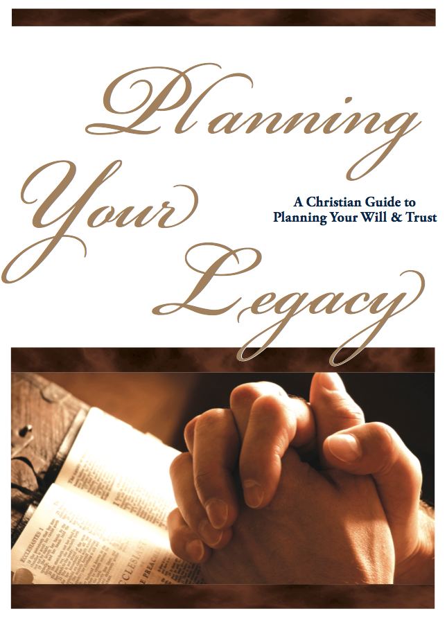 A Christian Guide to Planning Your Will & Trust