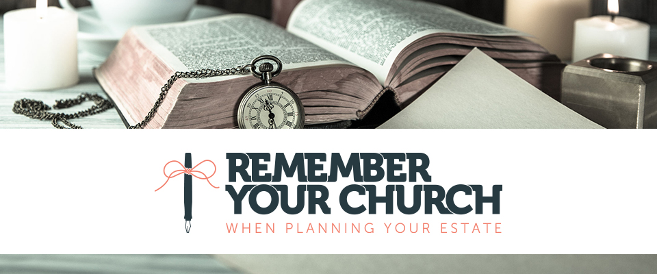 Remember Your Church When Planning Your Estate